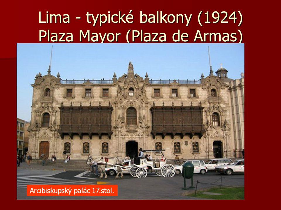 Lima - typické balkony (1924) Plaza Mayor (Plaza de Armas)