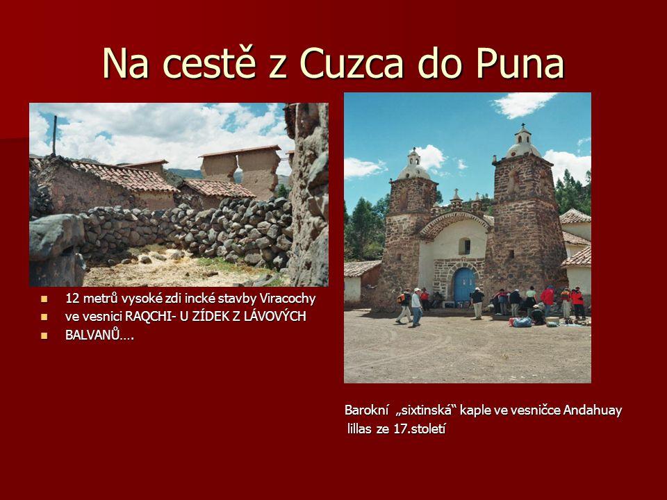 Na cestě z Cuzca do Puna 12 metrů vysoké zdi incké stavby Viracochy