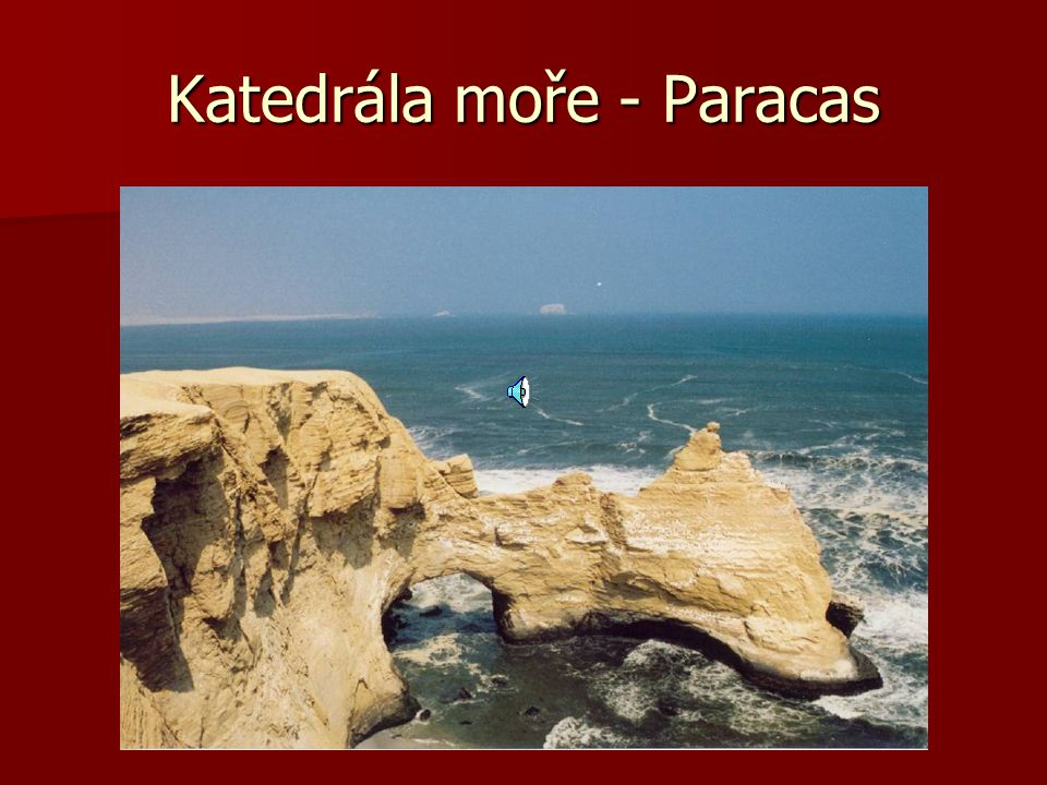 Katedrála moře - Paracas