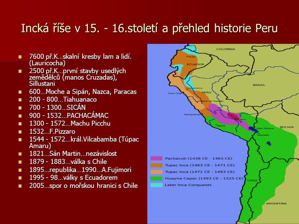 Incká říše v 15. - 16.století a přehled historie Peru