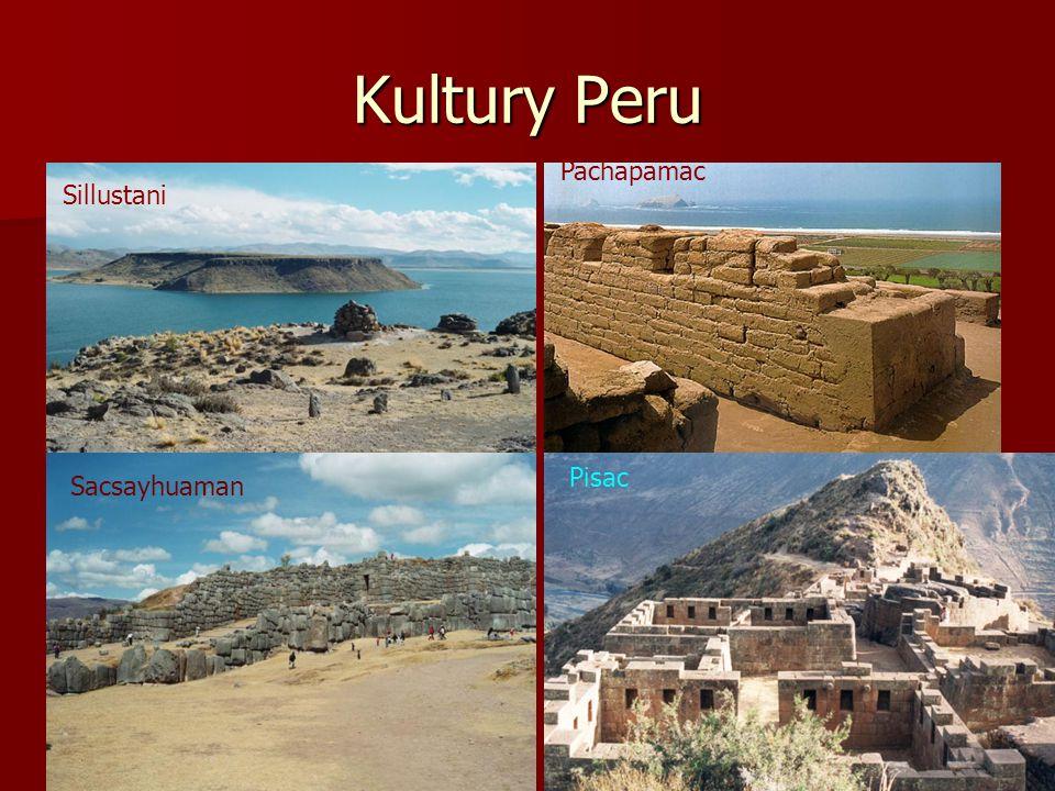 Kultury Peru Pachapamac Sillustani Pisac Sacsayhuaman