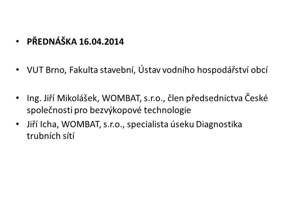 PŘEDNÁŠKA 16.04.2014 VUT Brno, Fakulta stavební, Ústav vodního hospodářství obcí.