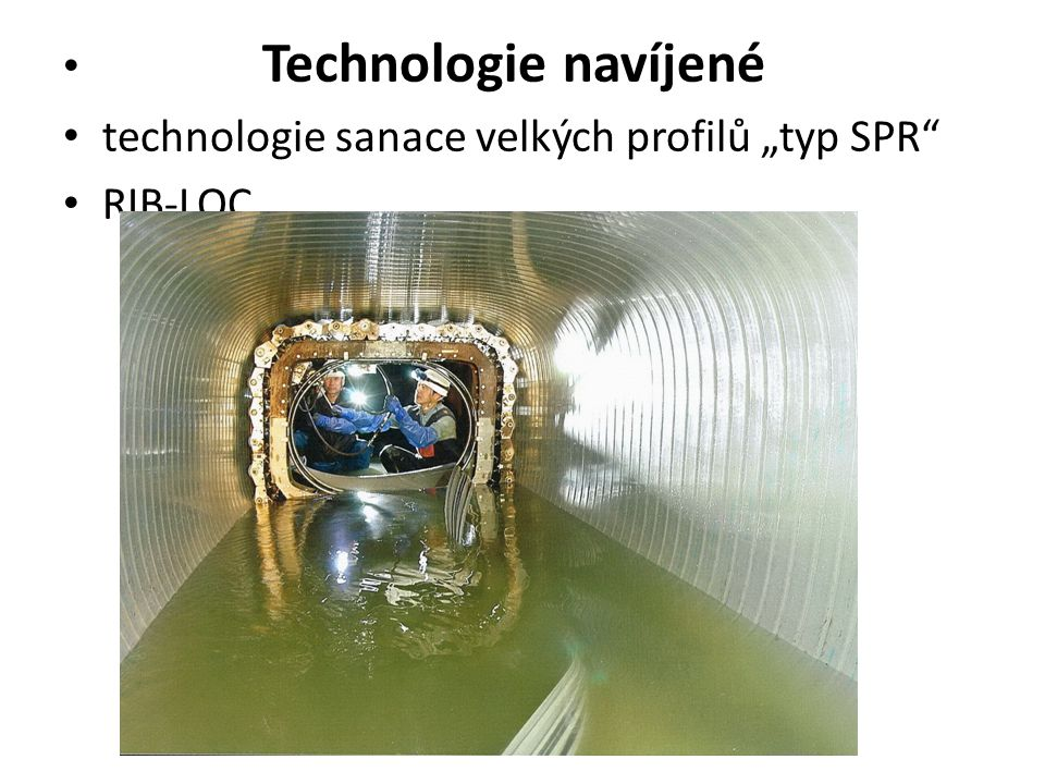 """Technologie navíjené technologie sanace velkých profilů """"typ SPR RIB-LOC"""
