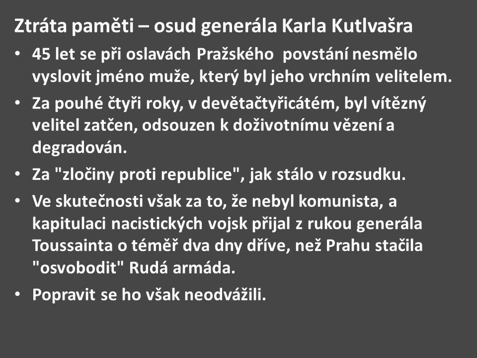 Ztráta paměti – osud generála Karla Kutlvašra