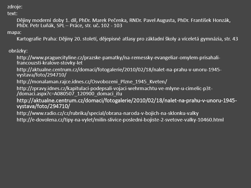 zdroje: text: Dějiny moderní doby 1. díl, PhDr. Marek Pečenka, RNDr