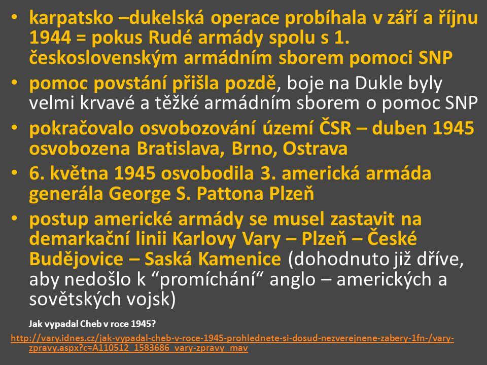 karpatsko –dukelská operace probíhala v září a říjnu 1944 = pokus Rudé armády spolu s 1. československým armádním sborem pomoci SNP