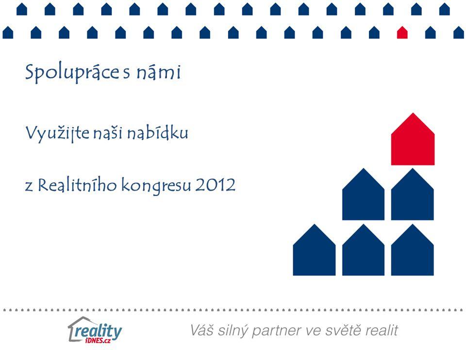 Spolupráce s námi Využijte naši nabídku z Realitního kongresu 2012