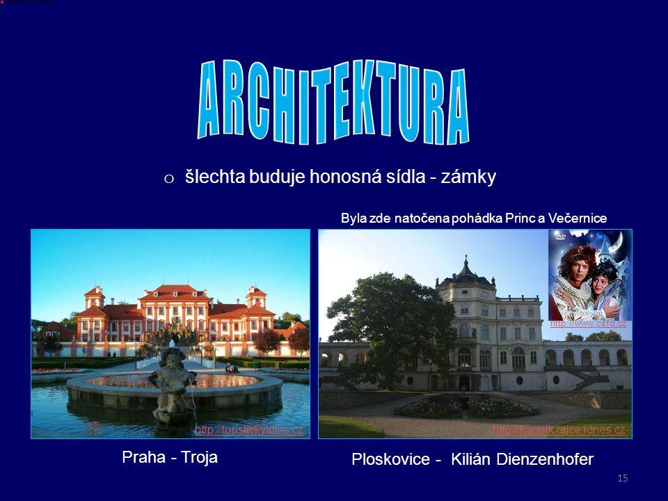 ARCHITEKTURA šlechta buduje honosná sídla - zámky Praha - Troja
