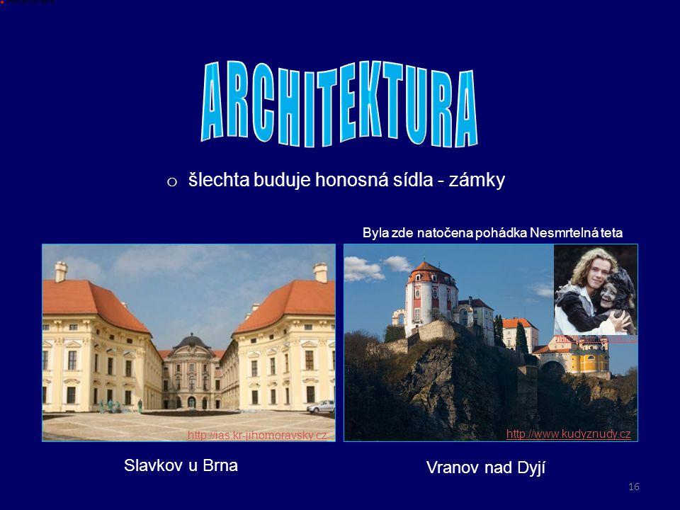ARCHITEKTURA šlechta buduje honosná sídla - zámky Slavkov u Brna