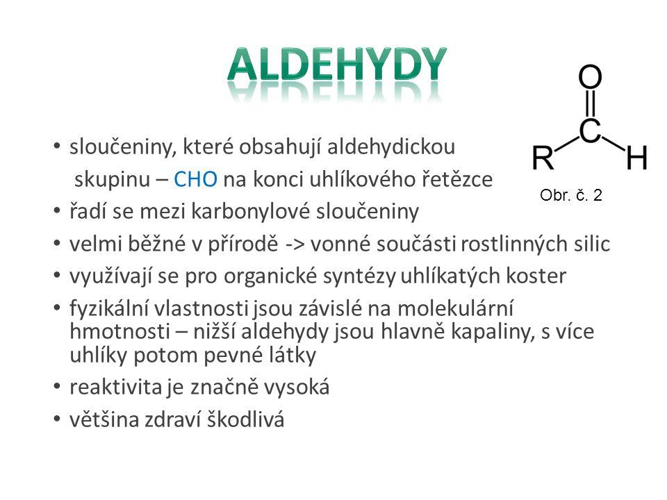 Aldehydy sloučeniny, které obsahují aldehydickou
