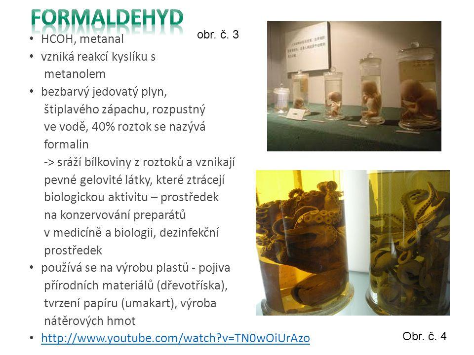 Formaldehyd HCOH, metanal vzniká reakcí kyslíku s metanolem