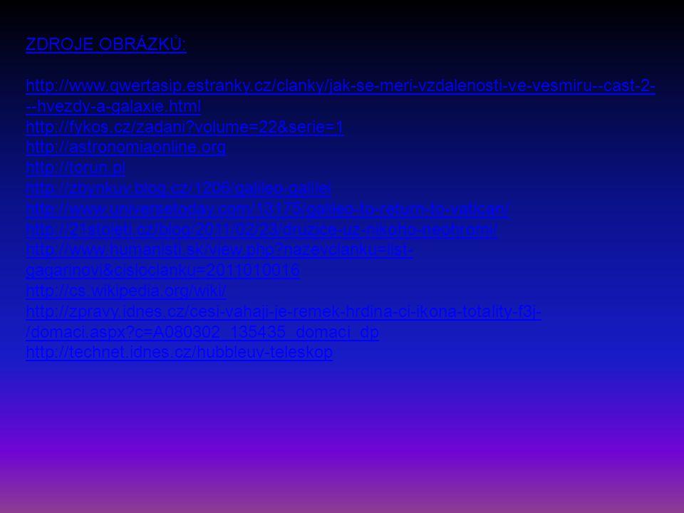 ZDROJE OBRÁZKŮ: http://www.qwertasip.estranky.cz/clanky/jak-se-meri-vzdalenosti-ve-vesmiru--cast-2---hvezdy-a-galaxie.html.