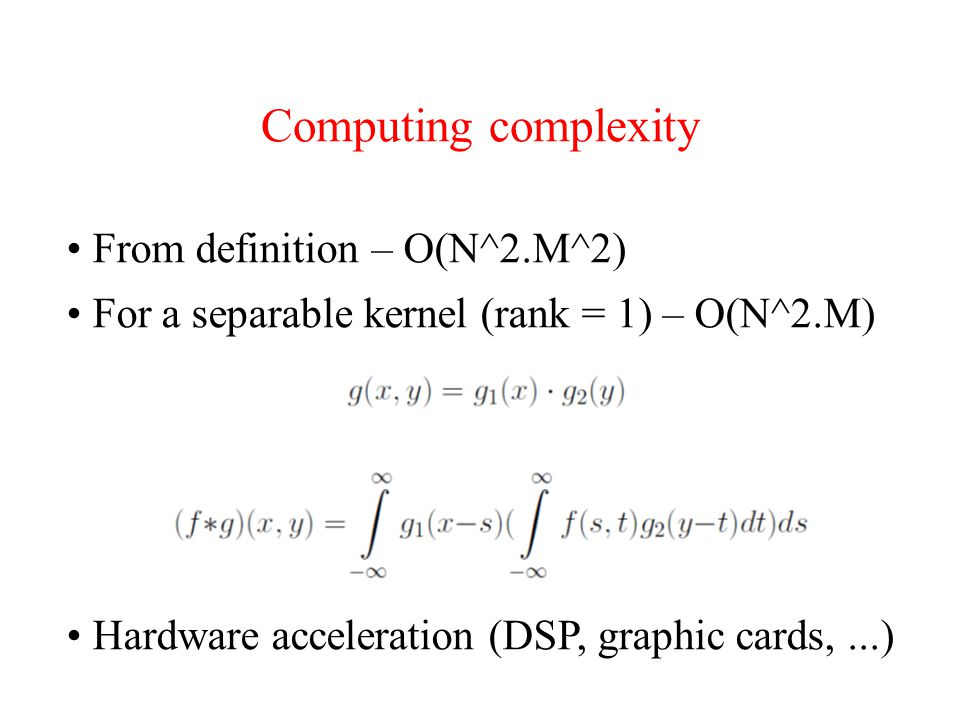 Computing complexity From definition – O(N^2.M^2)