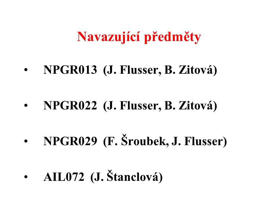 Navazující předměty NPGR013 (J. Flusser, B. Zitová)
