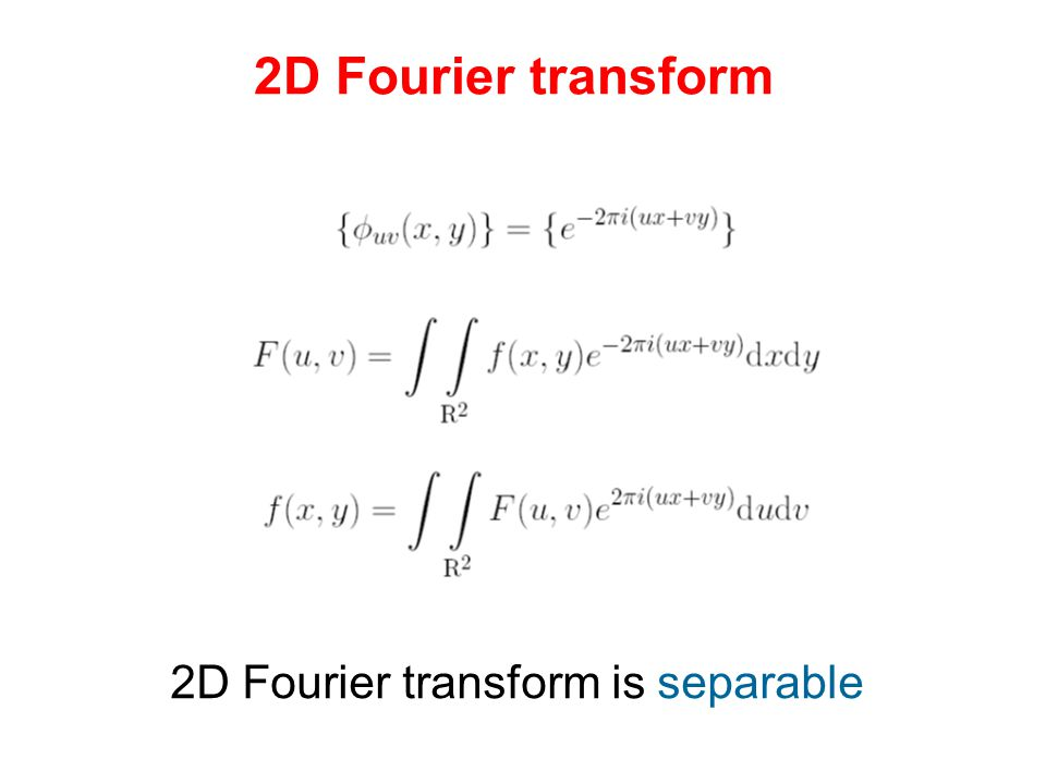 2D Fourier transform is separable