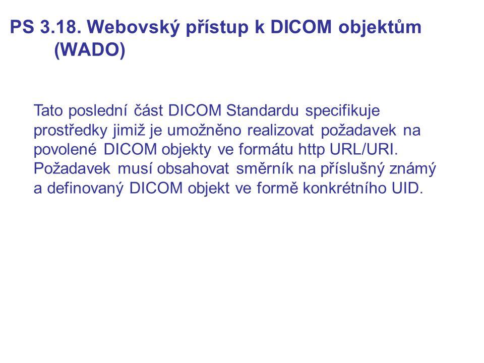 PS 3.18. Webovský přístup k DICOM objektům (WADO)