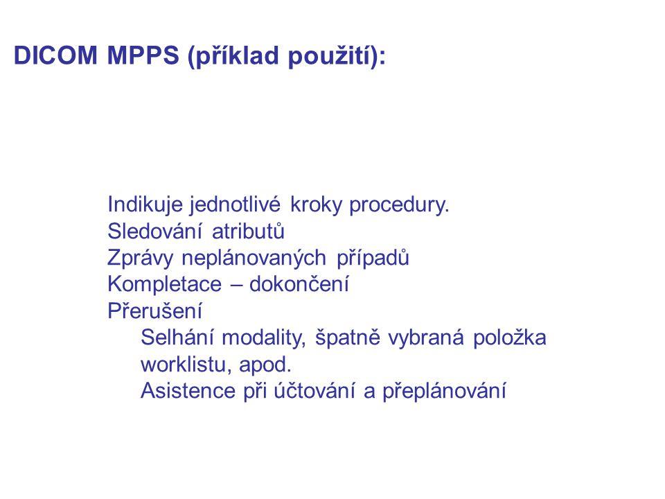 DICOM MPPS (příklad použití):