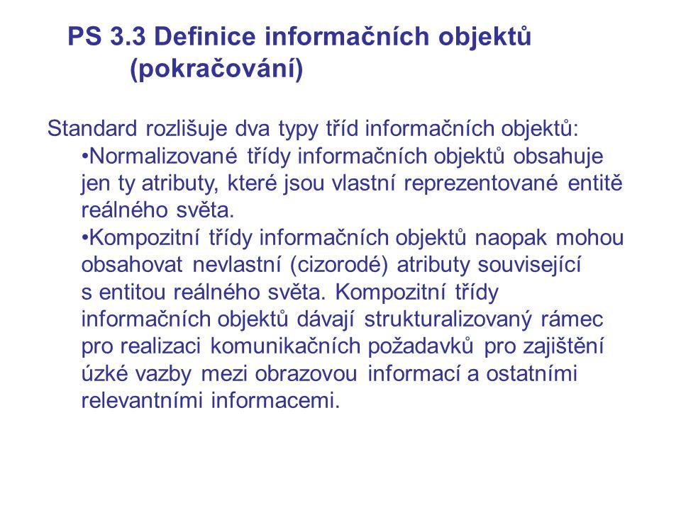 PS 3.3 Definice informačních objektů (pokračování)
