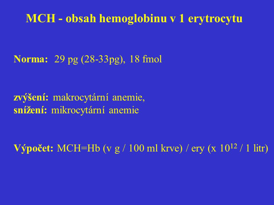 MCH - obsah hemoglobinu v 1 erytrocytu