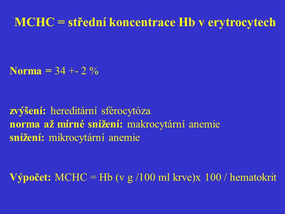 MCHC = střední koncentrace Hb v erytrocytech
