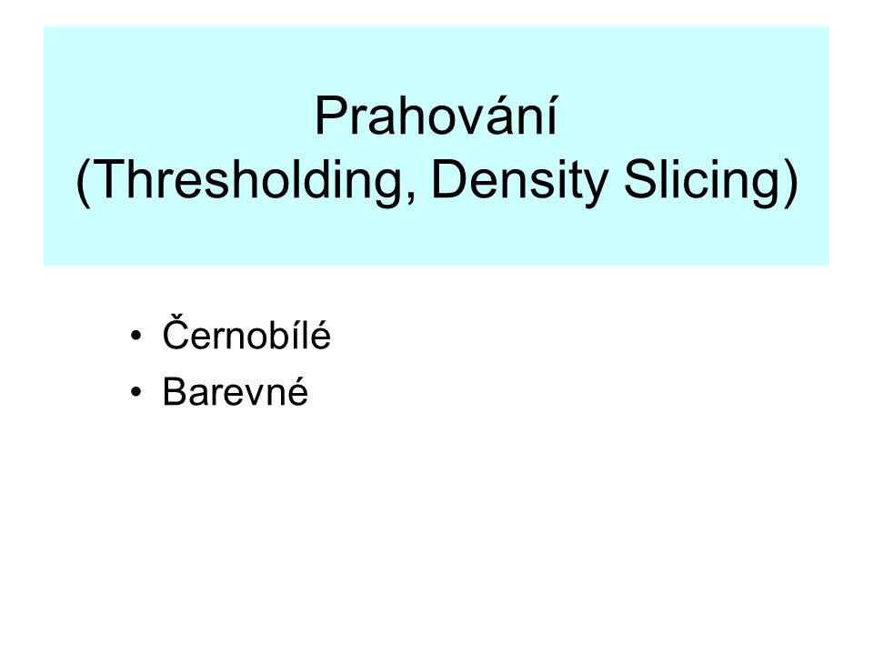 Prahování (Thresholding, Density Slicing)