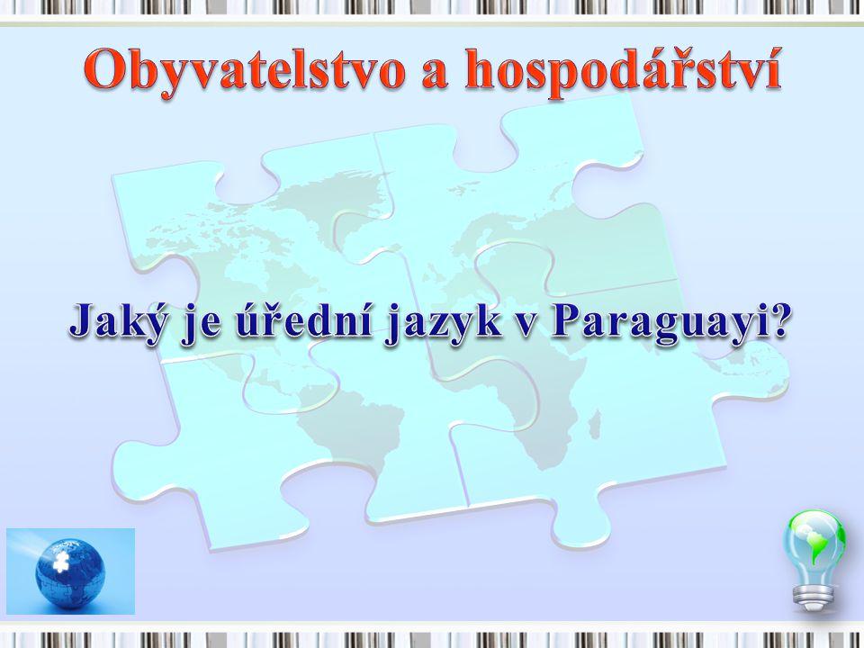 Obyvatelstvo a hospodářství Jaký je úřední jazyk v Paraguayi