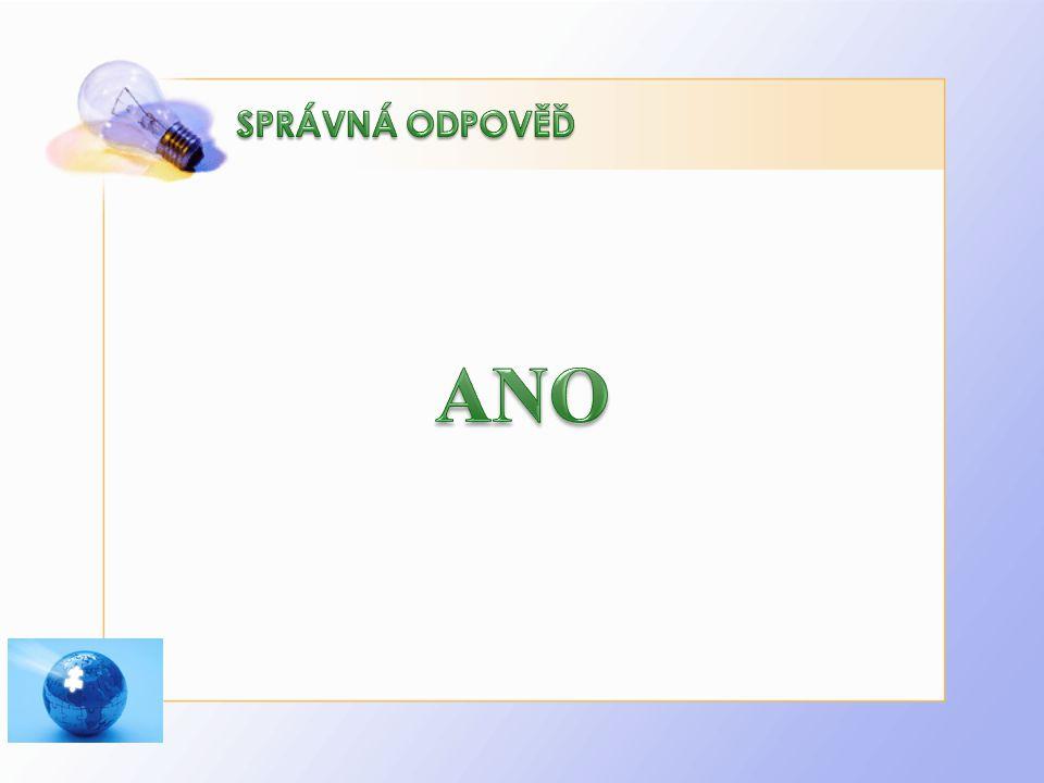 SPRÁVNÁ ODPOVĚĎ ANO http://www.biolib.cz/IMG/GAL/73881.jpg