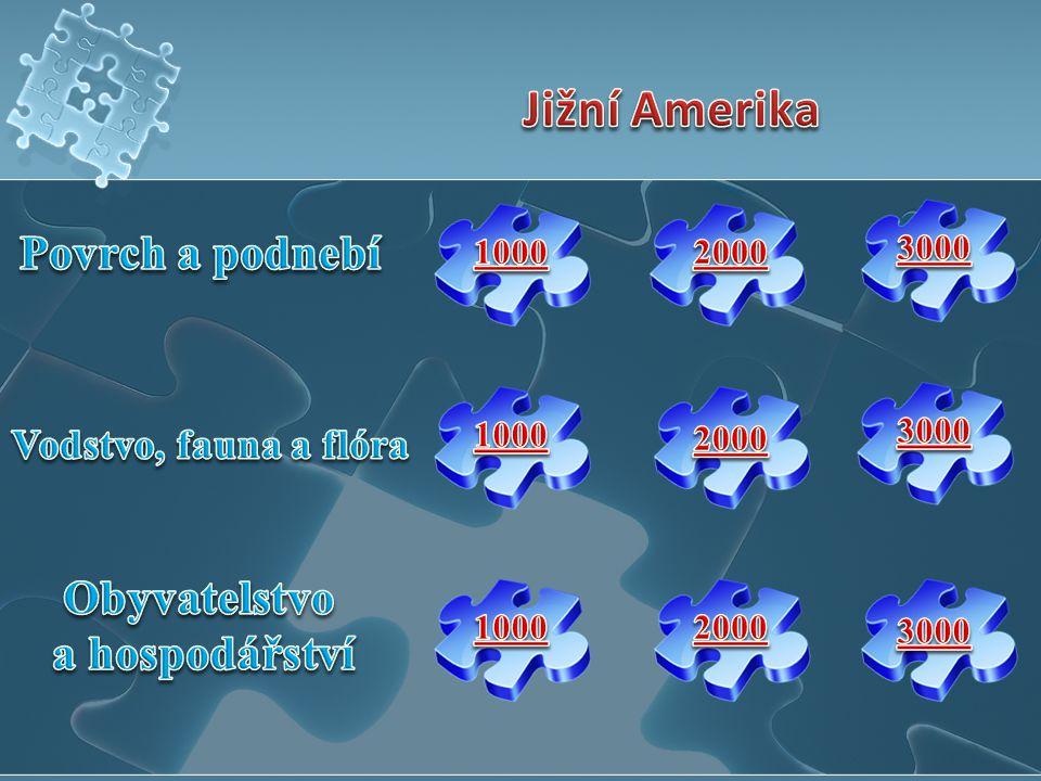 Jižní Amerika Povrch a podnebí Obyvatelstvo a hospodářství