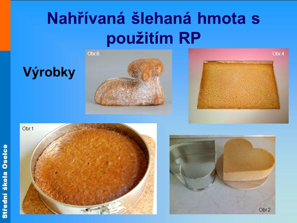 Nahřívaná šlehaná hmota s použitím RP
