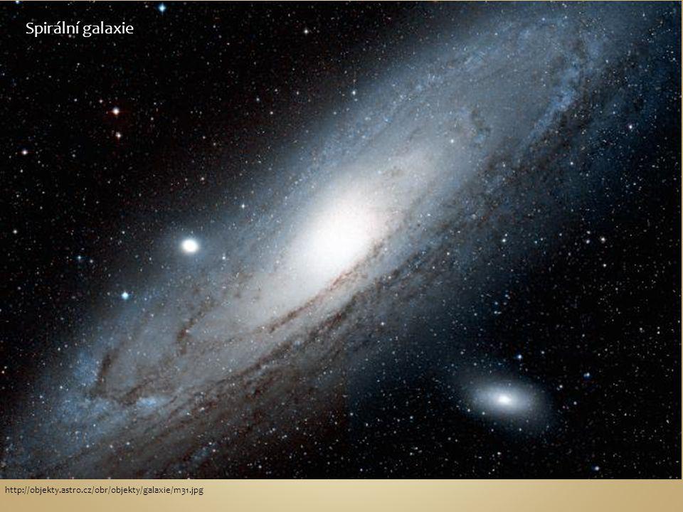 Spirální galaxie http://objekty.astro.cz/obr/objekty/galaxie/m31.jpg