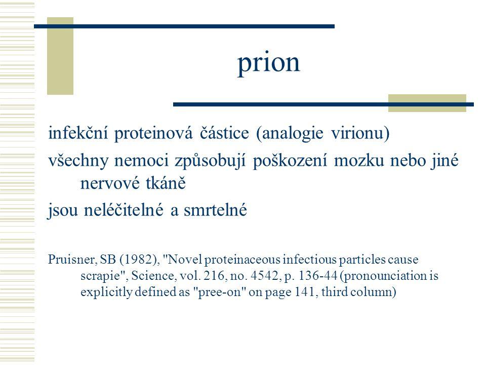 prion infekční proteinová částice (analogie virionu)
