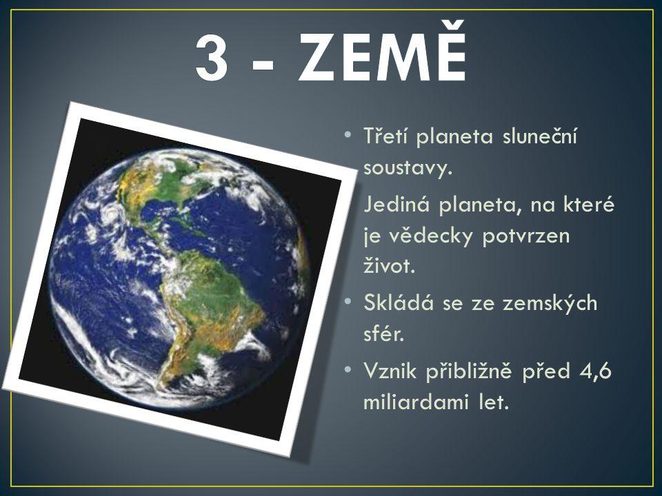 3 - ZEMĚ Třetí planeta sluneční soustavy.