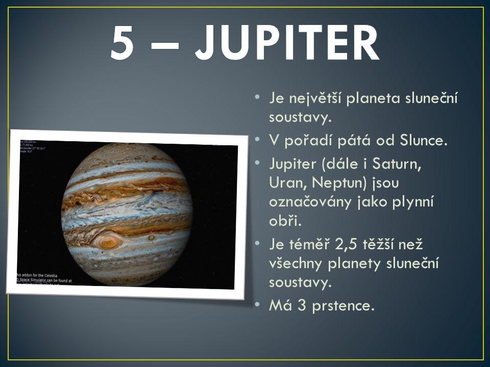 5 – JUPITER Je největší planeta sluneční soustavy.