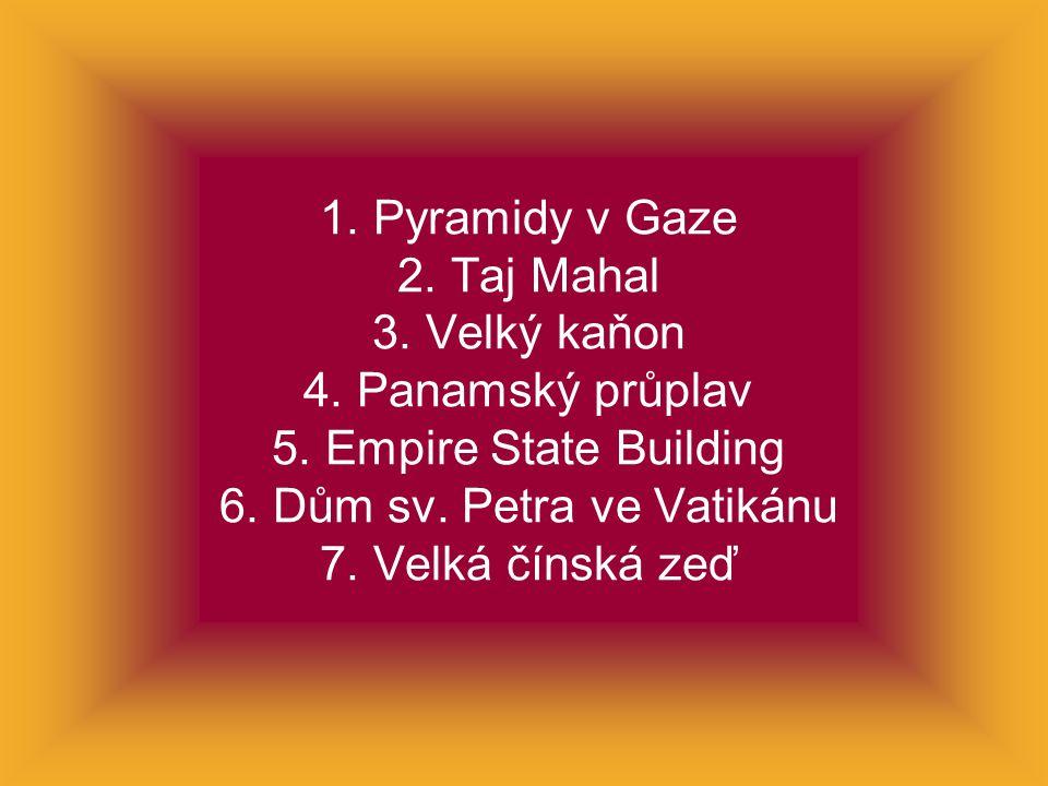 1. Pyramidy v Gaze 2. Taj Mahal 3. Velký kaňon 4. Panamský průplav 5