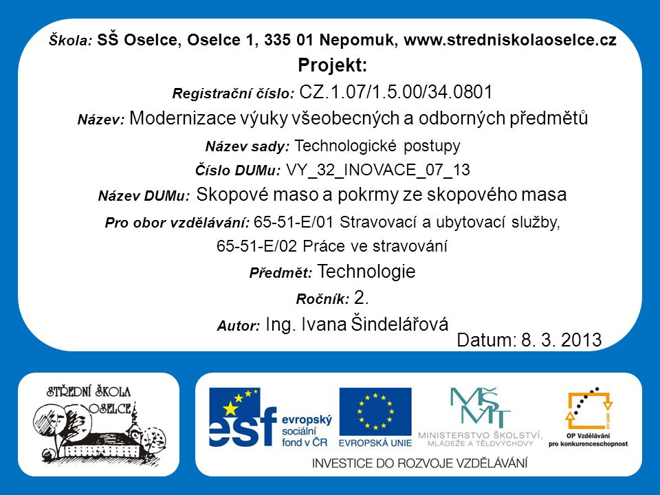 Projekt: Datum: 8. 3. 2013 65-51-E/02 Práce ve stravování