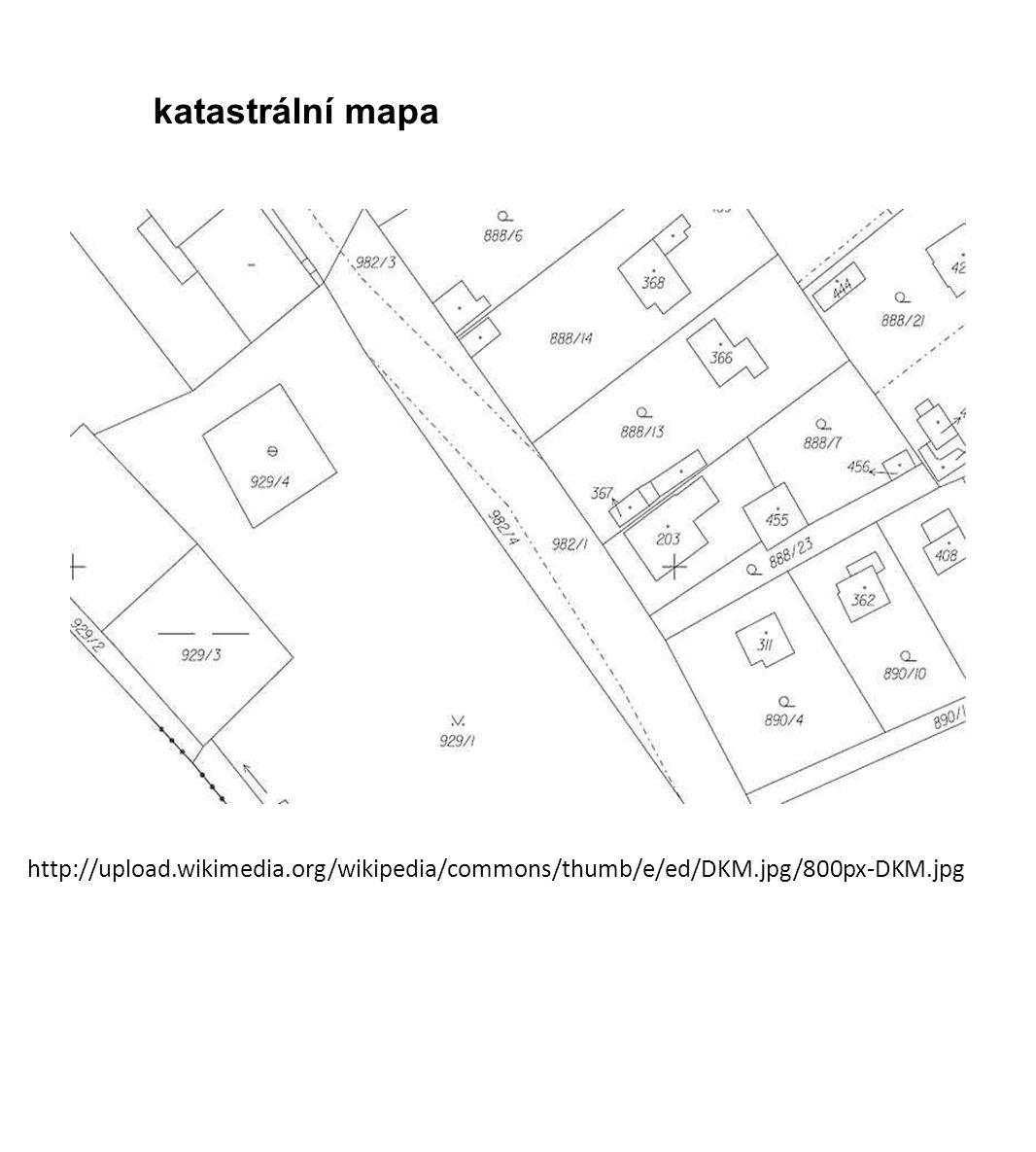 katastrální mapa http://upload.wikimedia.org/wikipedia/commons/thumb/e/ed/DKM.jpg/800px-DKM.jpg