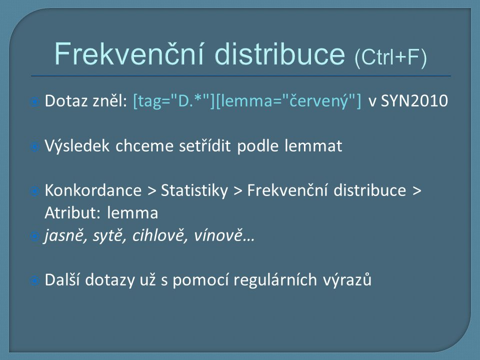 Frekvenční distribuce (Ctrl+F)
