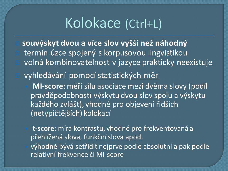 Kolokace (Ctrl+L) souvýskyt dvou a více slov vyšší než náhodný