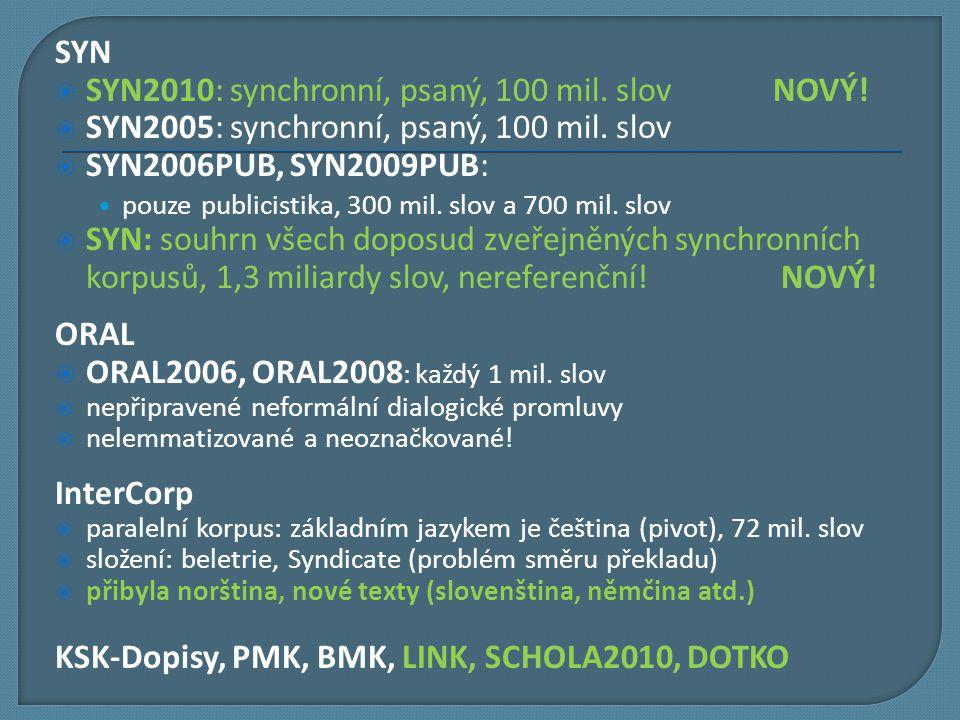 SYN2010: synchronní, psaný, 100 mil. slov NOVÝ!