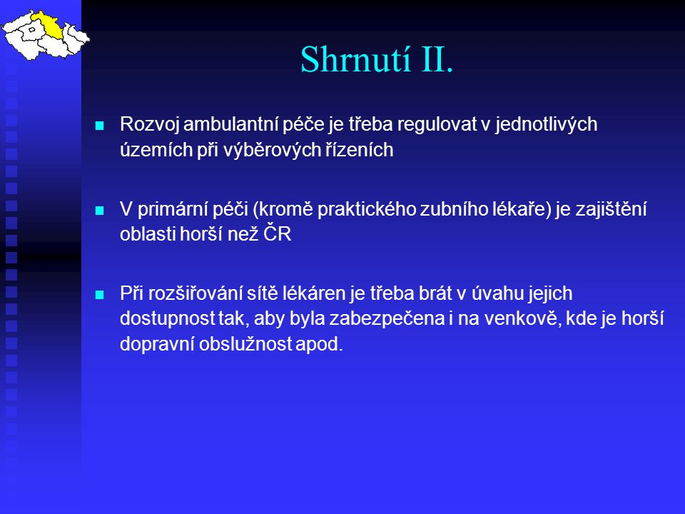 Shrnutí II. Rozvoj ambulantní péče je třeba regulovat v jednotlivých územích při výběrových řízeních.