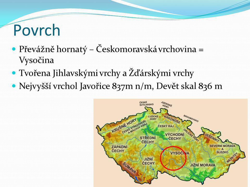 Povrch Převážně hornatý – Českomoravská vrchovina = Vysočina