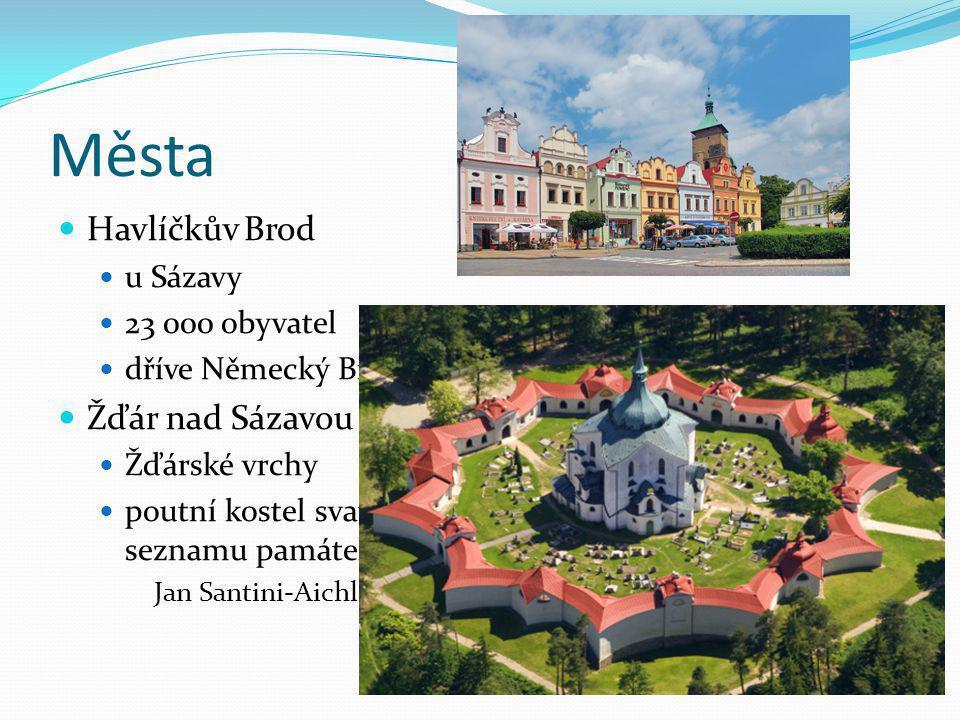 Města Havlíčkův Brod Žďár nad Sázavou u Sázavy 23 000 obyvatel