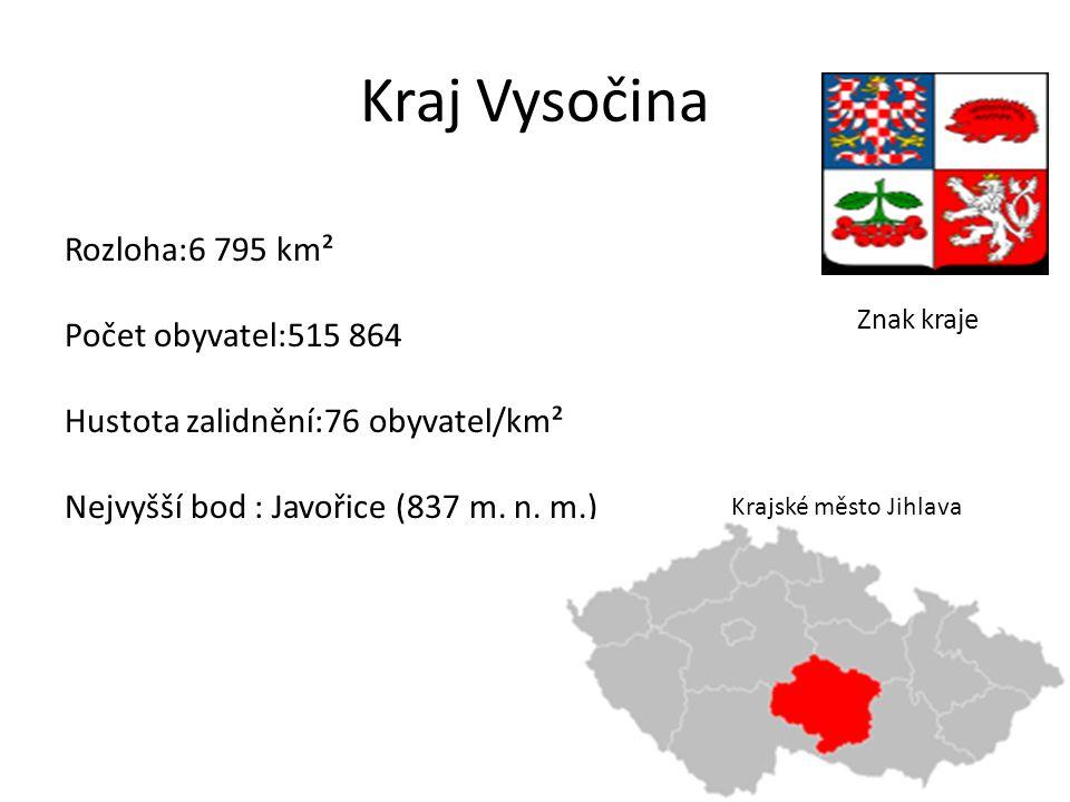 Kraj Vysočina Rozloha:6 795 km² Počet obyvatel:515 864