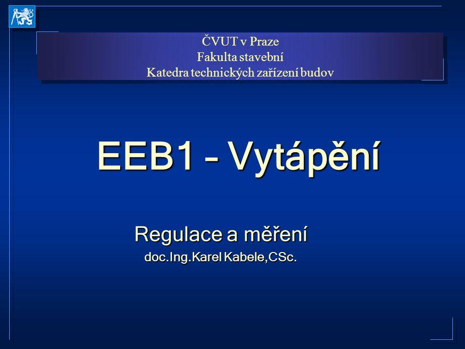 Regulace a měření doc.Ing.Karel Kabele,CSc.