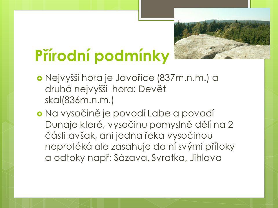 Přírodní podmínky Nejvyšší hora je Javořice (837m.n.m.) a druhá nejvyšší hora: Devět skal(836m.n.m.)