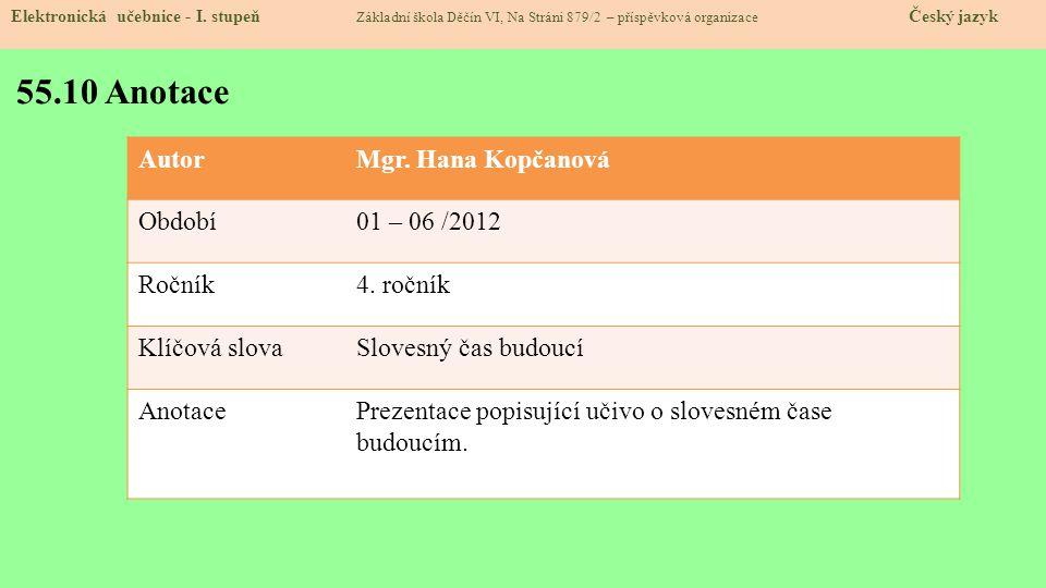 55.10 Anotace Autor Mgr. Hana Kopčanová Období 01 – 06 /2012 Ročník