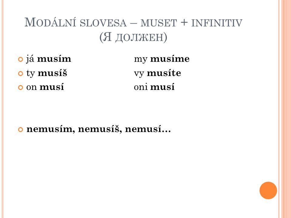 Modální slovesa – muset + infinitiv (Я должен)