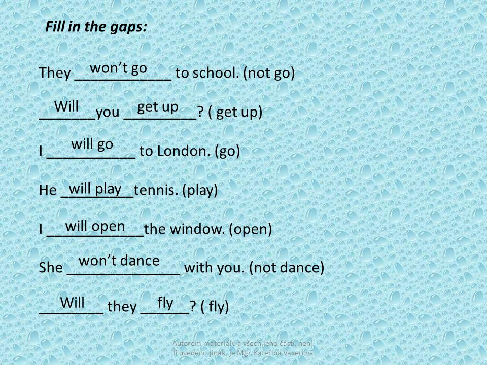 They ____________ to school. (not go) _______you _________ ( get up)