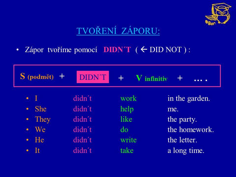 S (podmět) + + V infinitiv + … .