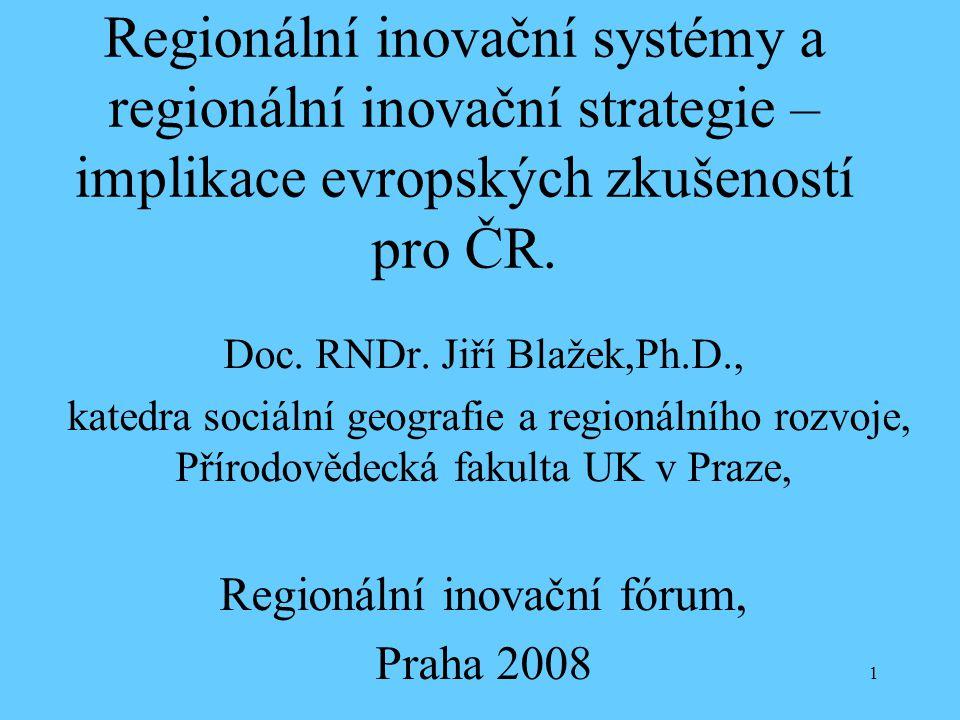 Regionální inovační systémy a regionální inovační strategie – implikace evropských zkušeností pro ČR.